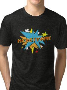 Here I yam comic Tri-blend T-Shirt