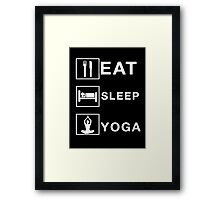 eat sleep yoga Framed Print