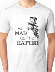 As Mad As The Hatter Unisex T-Shirt