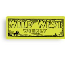Wild West Weekly Canvas Print