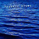 hypoxic blues by Jacque Gates