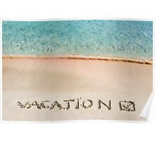 Vacation and checked mark written on sand on a beautiful beach, blue waves in background Poster