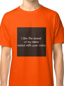 Cool and funny quotes Classic T-Shirt
