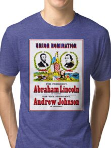 """""""UNION NOMINATION"""" Lincoln for President Print Tri-blend T-Shirt"""