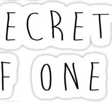 Two Can Keep A Secret If One Of Them Is Dead Sticker
