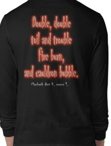 MACBETH, Play, Theater, Double, Double Toil & Trouble, Bubble, Witches, Shakespeare, Long Sleeve T-Shirt