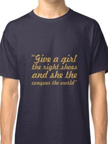 """give a girl the right shoes... """"Marilyn Monroe"""" Inspirational Quote Classic T-Shirt"""