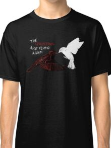 The Sparrows Are Flying Again Classic T-Shirt