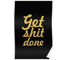 Get shit done - Gym Motivational Quote Poster