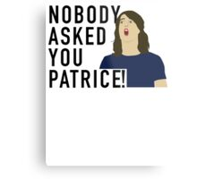 Nobody asked you Patrice! Metal Print
