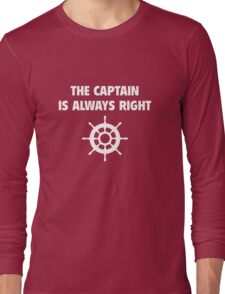 The Captain Is Always Right Long Sleeve T-Shirt