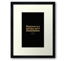 """Happiness is a journey... """"Ben Sweetland"""" Inspirational Quote Framed Print"""