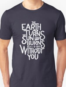 Without You Unisex T-Shirt