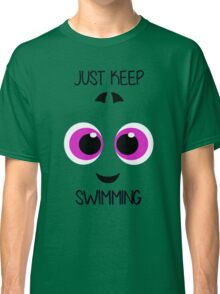 """Baby Dory """"Just Keep Swimming'' Classic T-Shirt"""