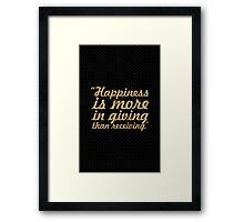 Happiness is more... Inspirational Quote Framed Print