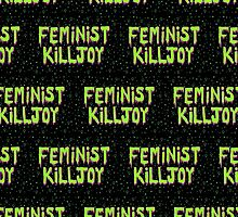 Feminist Killjoy - Black/Green by Lydia Henderson