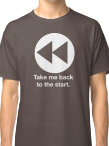 Take Me Back to the Start Classic T-Shirt