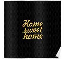home sweet home... Inspirational Quote Poster