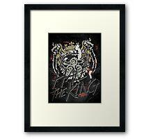 Hale the King Framed Print