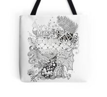 Make today so awesome yesterday gets jealous Tote Bag
