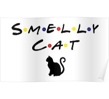 Friends - Smelly Cat Poster