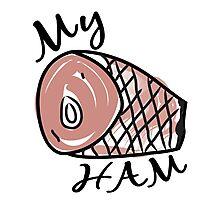 My Ham Photographic Print