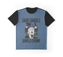 Undesirable No. 1: Donald Trump Graphic T-Shirt