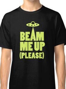 Beam Me Up (T-Shirt)  Classic T-Shirt