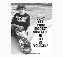Don't let your biggest obstacle in life be yourself. Classic T-Shirt