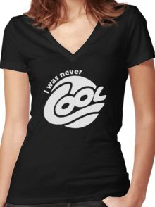 I Was Never Cool Women's Fitted V-Neck T-Shirt