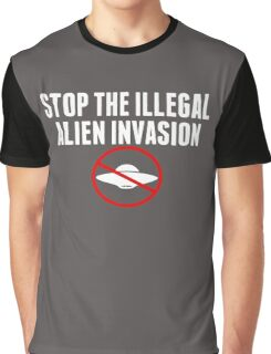 Stop The Illegal Alien Invasion Graphic T-Shirt