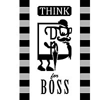Think B for Boss Photographic Print