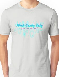 Rock Candy Baby, You're Mine! Unisex T-Shirt