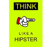 Think like a hipster Photographic Print
