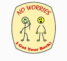 Funny No Worries I Got Your Back  Unisex T-Shirt