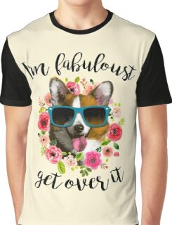Im fabuloust get over it Graphic T-Shirt