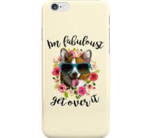 I'm fabuloust get over it iPhone Case/Skin