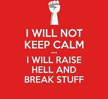 I Will Not Keep Calm T Shirt Classic T-Shirt