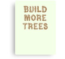 Build More Trees (font 1) Canvas Print