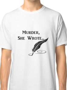 Murder, She Wrote - Quotes Classic T-Shirt