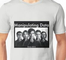 Silicon Valley: Manipulating Data Unisex T-Shirt