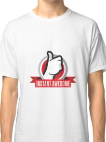 Instantly Awesome Classic T-Shirt