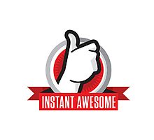 Instantly Awesome Photographic Print
