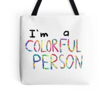 I'm a Colorful Person Tote Bag