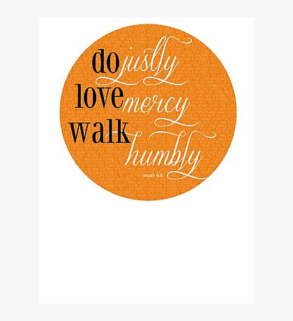 Do Justly | Micah 6:8 | Orange Photographic Print