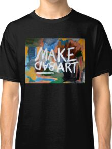 Make Bad Art Classic T-Shirt