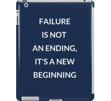 FAILURE IS NOT AN ENDING iPad Case/Skin