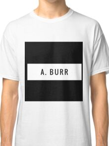 Team Burr- Hamilton Classic T-Shirt