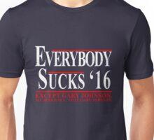 Everybody Sucks 2016 Except Gary Johnson Unisex T-Shirt