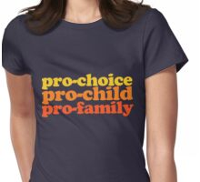 Pro-choice pro-child pro-family  Womens Fitted T-Shirt